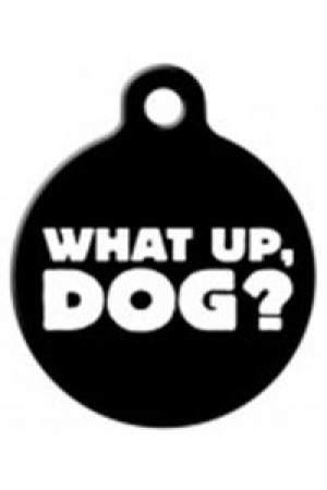 Pet Tag ART (What Up Dog?)